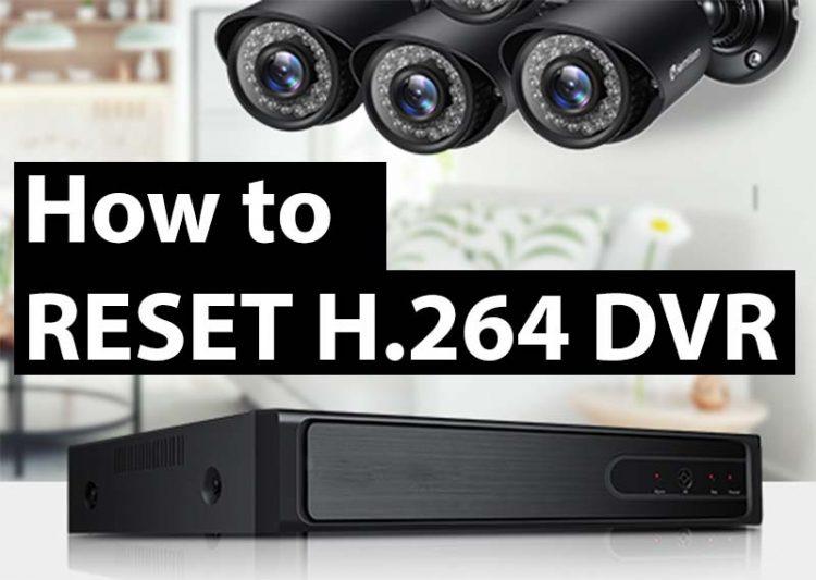 How to Reset H.264 DVR NVR (forgotpassword)