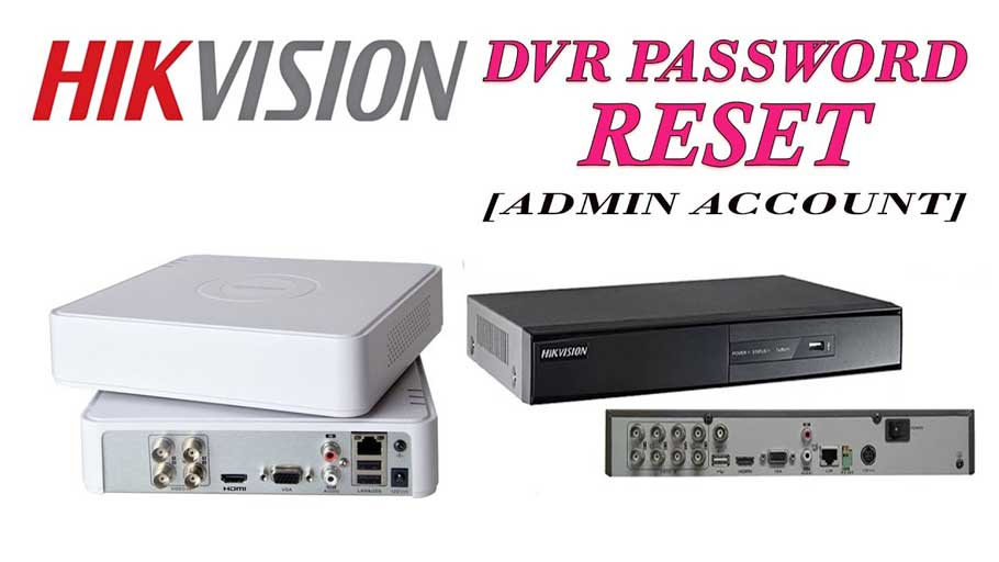 How to Reset the Password of a Hikvision or HiLook Device